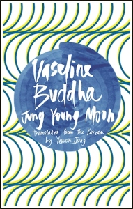 Jung Young Moon-Vaseline Buddha