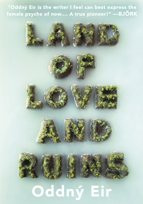 Land of Love and Ruins-Oddný Eir