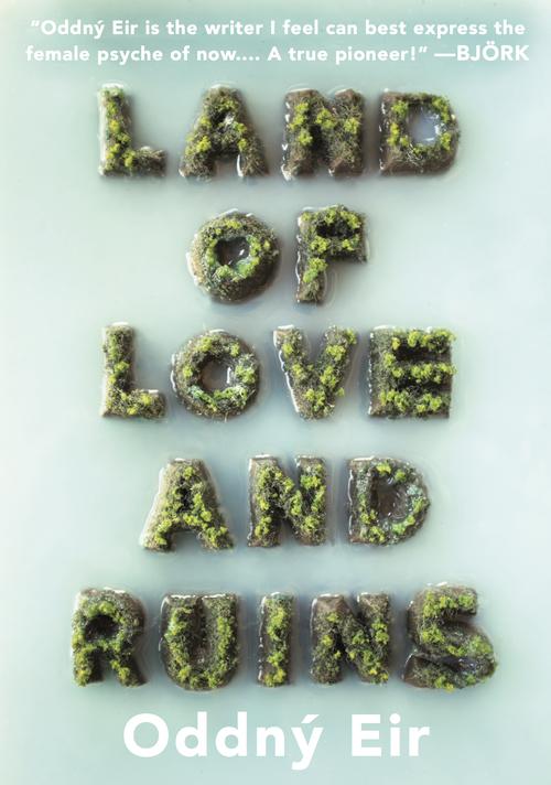 Land of Love and Ruins-Oddný Eir