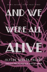 Olvido García Valdés- And We Were All Alive