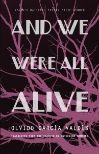 Olvido García Valdés- And We Were All Alive