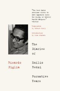 Ricardo Piglia-The Diaries of Emilio Renzi
